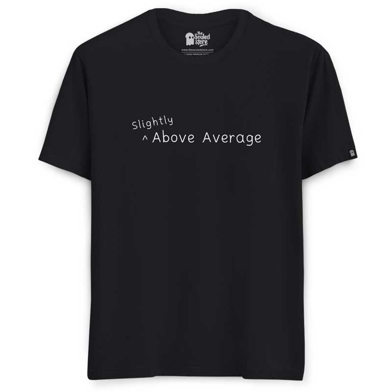 Slightly Above Average T-Shirts | The Souled Store