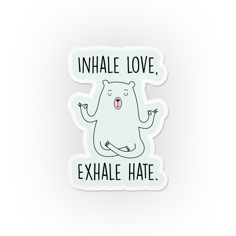 Inhale Love, Exhale Hate Stickers | Vibha jindal
