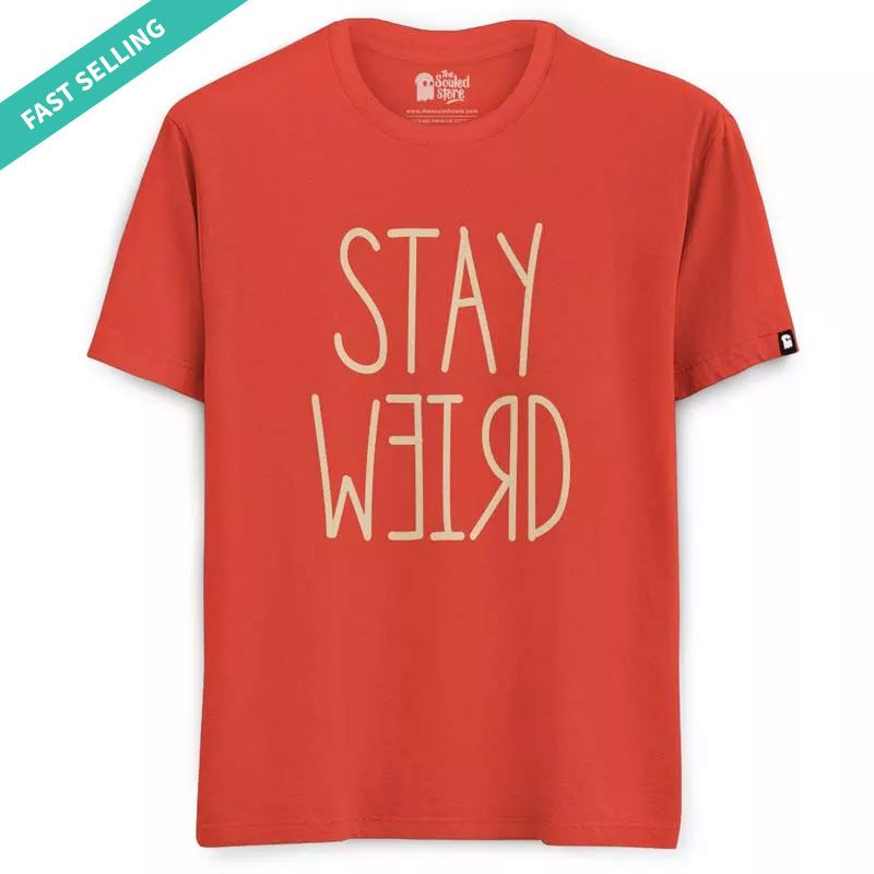 Stay Weird T-Shirts | The Souled Store